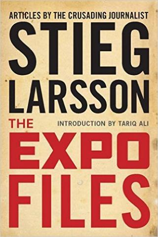 Stieg Larsson Was Co-Founder of EXPO Ethics Famous People Biographies
