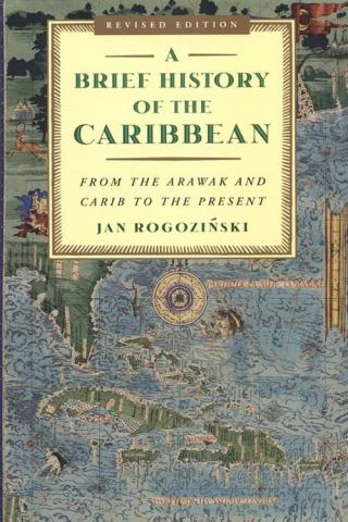 A Brief History of the Caribbean - by Jan Rogozinski History Famous Historical Events Geography Legends and Legendary People Social Studies STEM Visual Arts