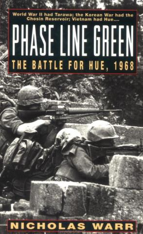 Phase Line Green:  The Battle for Hue, 1968 Visual Arts American History Famous Historical Events Geography Government Social Studies