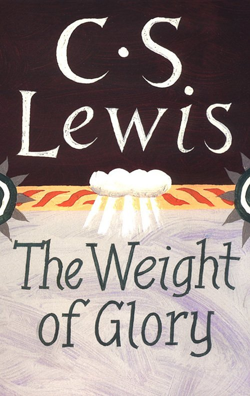 cs lewis the weight of glory essay Working on part 35 of the seven mountains series brought back memories of this essay by cs lewis which i read during my teens i took a break from part 35 to put together this reading of the.