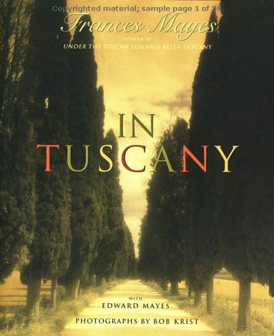 In Tuscany - by Frances Mayes Poetry Tragedies and Triumphs Visual Arts