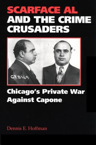Scarface Al and the Crime Crusaders - by Dennis E. Hoffman American History Biographies Famous Historical Events Famous People Legends and Legendary People Social Studies Crimes and Criminals