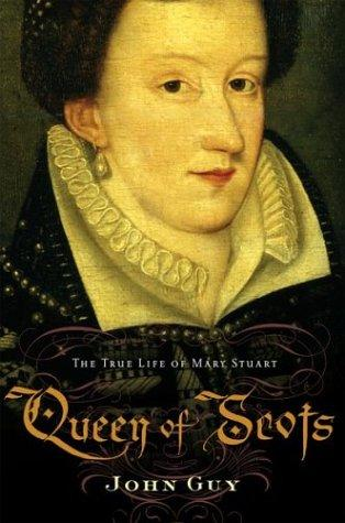 The True Life of Mary Stuart: Queen of Scots - by John Guy Famous Historical Events Famous People Social Studies Trials World History Tragedies and Triumphs