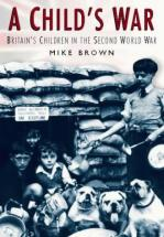 A Child's War - by Mike Brown