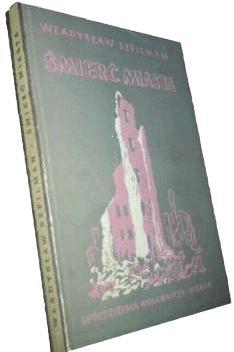 Smierc Miasta - by Wladyslaw Szpilman Biographies Famous Historical Events Geography Social Studies Tragedies and Triumphs World War II