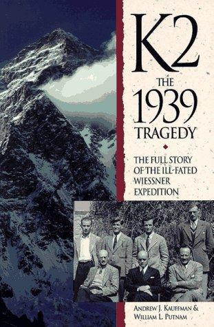 K2: The 1939 Tragedy - by Andrew J. Kauffman Biographies Famous Historical Events Geography Medicine Social Studies Sports STEM Disasters