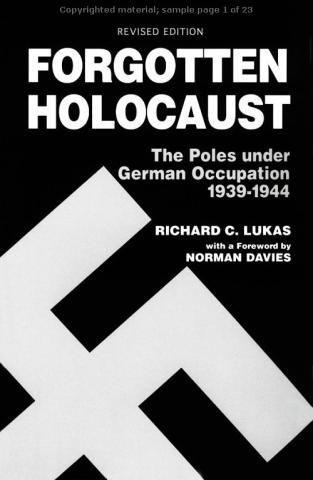Forgotten Holocaust - by Richard C. Lukas Famous Historical Events Visual Arts Social Studies World History World War II