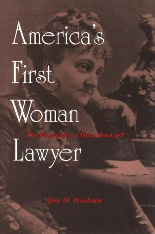 Myra Bradwell - America's First Woman Lawyer American History Social Studies Biographies Nonfiction Works Law and Politics Civil Rights