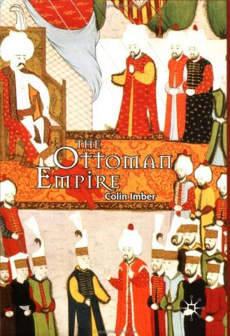 The Ottoman Empire - Colin Imber Social Studies World History Famous Historical Events Geography Medieval Times Visual Arts