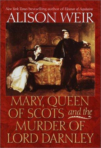Mary, Queen of Scots and the Murder of Lord Darnley - by A. Weir Biographies Civil Rights Famous People Social Studies World History Famous Historical Events