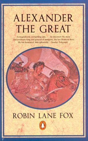 Alexander the Great - by Robin Lane Fox Ancient Places and/or Civilizations Famous People Social Studies World History Biographies