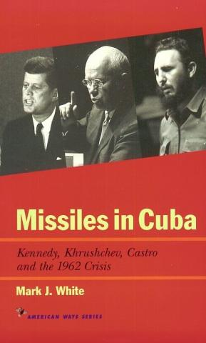 Missiles in Cuba written by Mark J. White
