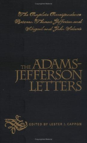 Adams-Jefferson Letters - United by Love of Country Famous People Philosophy American Presidents American History Government Law and Politics