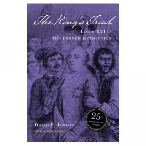 The King's Trial - by David P. Jordan Famous Historical Events Famous People Government Social Studies World History Trials