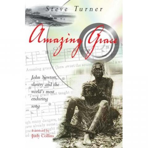 Amazing Grace by Steve Turner Biographies Civil Rights Famous Historical Events Famous People Law and Politics Slaves and Slave Owners Social Studies World History Visual Arts