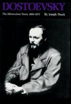 Dostoevsky The Miraculous Years - by Joseph Frank