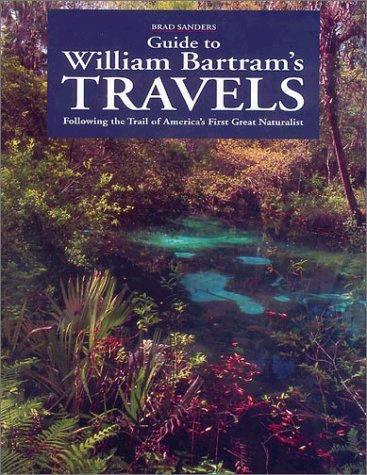 Guide to William Bartram's Travels by Brad Sanders
