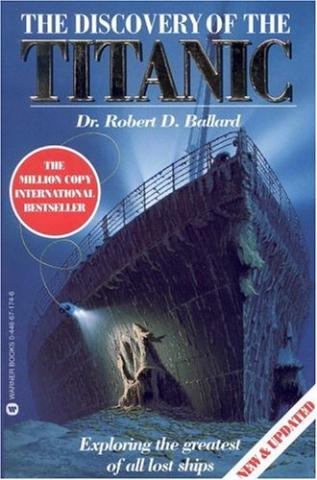 The Discovery of the Titanic written by Dr. Robert D. Ballard