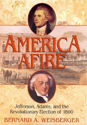 America Afire - Hotly Contested Election of 1800