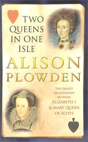 Alison Plowden - Two Queens in One Isle Legends and Legendary People Social Studies Tragedies and Triumphs World History Biographies
