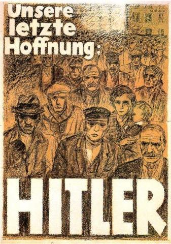 Poster: Multitudes of People say Hitler is Our Last Hope Visual Arts Social Studies Tragedies and Triumphs World History