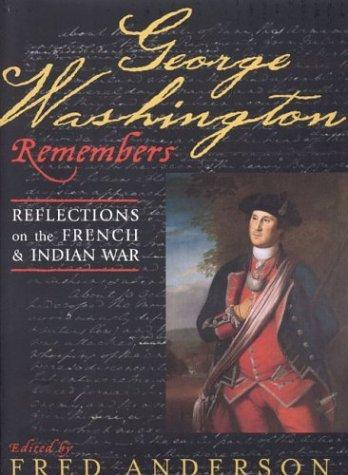 George Washington Remembers-French and Indian War