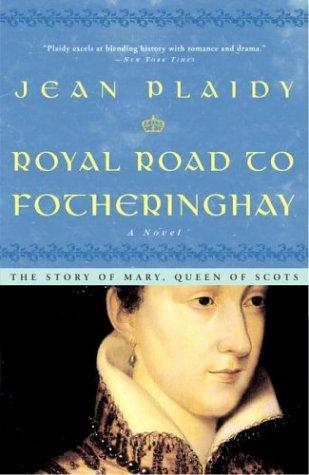 Royal Road to Fotheringhay - by Jean Plaidy Biographies Censorship Civil Rights Famous Historical Events Famous People Social Studies Philosophy