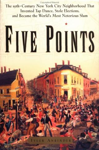 Life at Five Points Told in Story by Tyler Anbinder