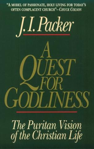 A Quest for Godliness - by J.I. Packer Visual Arts History Philosophy Social Studies
