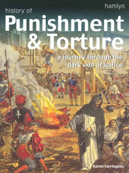 history of punishment This book is designed to identify and examine the sources of similarity and  differences in types of economic punishments, incapacitation devices and  structures,.