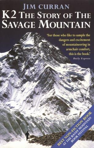 K2: The Story of the Savage Mountain - by Jim Curran Disasters Geography Social Studies Sports Tragedies and Triumphs Nonfiction Works