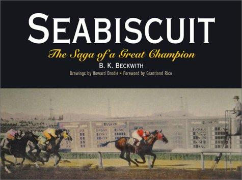 Seabiscuit The Saga of a Great Champion by B.K. Beckwith