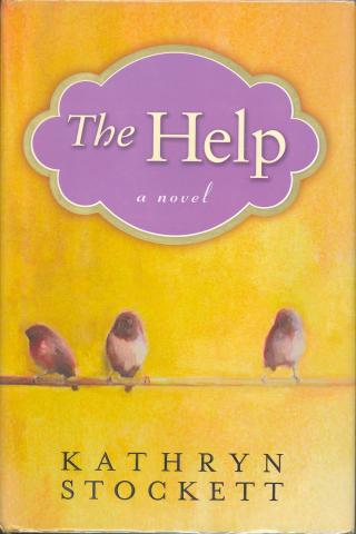 The Help - by Kathryn Stockett Civil Rights American History Ethics Fiction