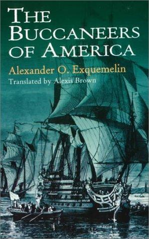 The Buccaneers of America - by Alexander O. Exquemelin Visual Arts Legends and Legendary People Disasters Famous Historical Events Famous People World History