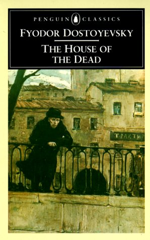 fyodor dostoyevsky s the house of the dead The house of the dead was written in 1861 just following dostoevsky's four-year prison internment, and there is no doubt that this splendid novel depicts much of what he saw and experienced during that time.