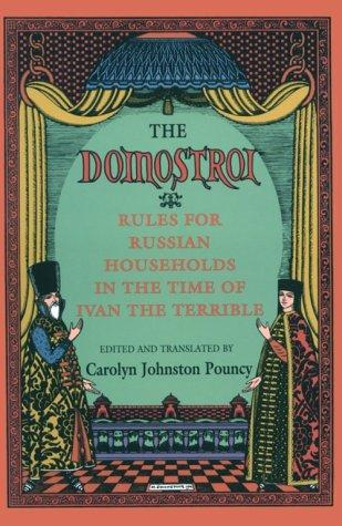 The Domostroi: Rules for Russian Households - Carolyn J. Pouncy History Social Studies Russian Studies Philosophy