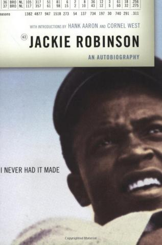 I Never Had It Made by Jackie Robinson American History Civil Rights Ethics Famous People Law and Politics Sports