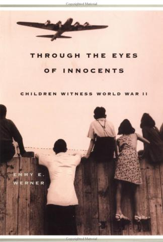 Through the Eyes of Innocents - by Emmy E. Werner Visual Arts American History Social Studies World History World War II