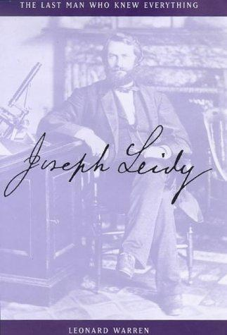 Joseph Leidy - The Last Man Who Knew Everything Nineteenth Century Life STEM Visual Arts Biographies Famous Historical Events