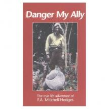 Danger My Ally - F.A. Mitchell-Hedges