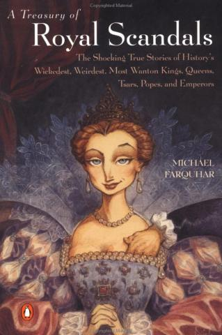 A Treasury of Royal Scandals - by Michael Farquhar Biographies Famous People Social Studies World History Visual Arts