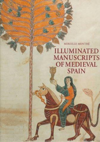 Illuminated Manuscripts of Medieval Spain - by Mireille Mentre History Medieval Times Social Studies Visual Arts World History