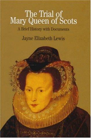 The Trial of Mary, Queen of Scots - by Jayne Elizabeth Lewis Famous Historical Events Famous People Social Studies Trials World History Disasters