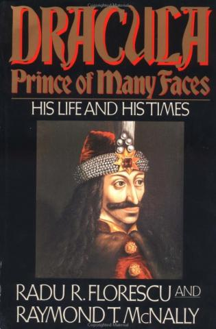 Dracula: Prince of Many Faces - by Radu R. Florescu Legends and Legendary People Social Studies World History Visual Arts