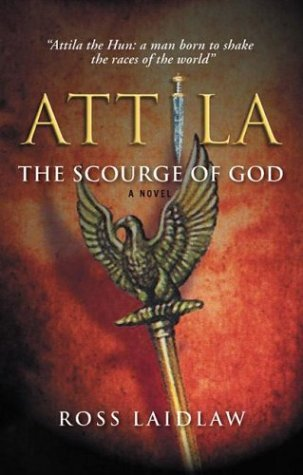 the scourge of god attila the hun Profile of one of ancient rome's major enemies, attila the hun attila was the leader of the huns and was also known as the scourge of god.