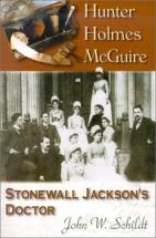 Hunter Holmes McGuire - Stonewall Jackson's Doctor