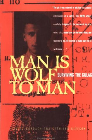 Man is Wolf to Man - by Janus Bardach Nonfiction Works Civil Rights Social Studies Trials Tragedies and Triumphs World War II Russian Studies Ethics Crimes and Criminals