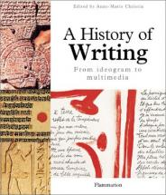 A History of Writing - Edited by Anne-Marie Christin
