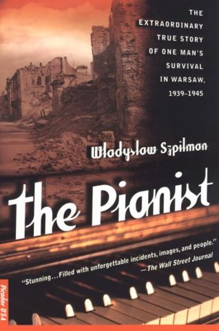 The Pianist - by Wladyslaw Szpilman Biographies Famous Historical Events Geography Social Studies Tragedies and Triumphs World War II