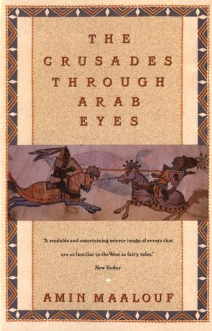 The Crusades Through Arab Eyes written by Amin Maalouf